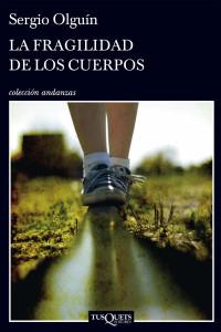 La fragilidad de los cuerpos, Sergio Olguín