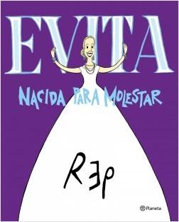 portada_evita-nacida-para-molestar_miguel-rep_201904031622